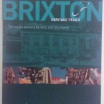 Brixton Heritage Trails - Six walks around Brixton and Stockwell
